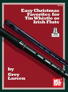 EASY CHRISTMAS FAVORITES FOR TIN WHISTLE OR IRISH FLUTE